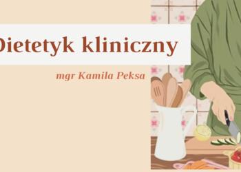 Dietetyk kliniczny Kamila Peksa